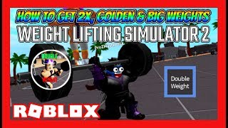 HOW TO GET DOUBLE, BIG, & GOLDEN WEIGHTS FOR FREE!! (Weight Lifting Simulator 2) | Roblox Gameplay