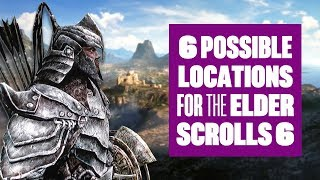 Behold! 6 Possible Locations For The Elder Scrolls VI!