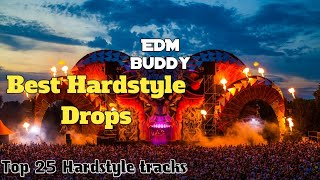 BEST HARDSTYLE TRACKS EVER Top 25 Hardstyle Drops EDM Buddy