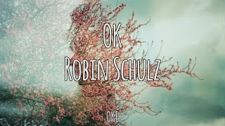 OK - Robin Schulz | Magyar-Angol Felirat - Hungarian-English Lyrics Video
