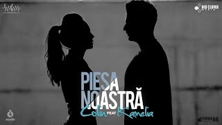 Repeat youtube video Colin feat. Kamelia - Piesa noastra (Videoclip Oficial)