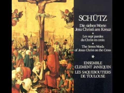 Heinrich Schütz: Die sieben Worte Jesu Christi am Kreuz (SWV 478).  Ensemble Clement Janequin