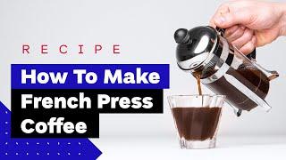 How To Make Fręnch Press Coffee Like a Pro