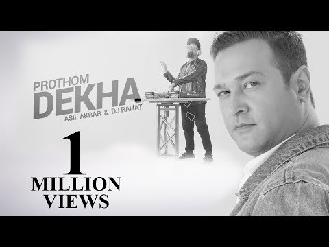 Prothom Dekha | Asif Akbar | DJ Rahat | Bangla New Song 2018