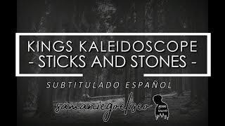 Kings Kaleidoscope - Sticks and Stones (sub Español)