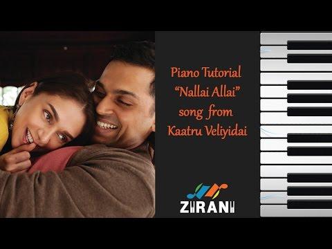 Piano Tutorial - Nallai Allai Song From Kaatru Veliyidai- Mani Ratnam, AR Rahman | Karthi