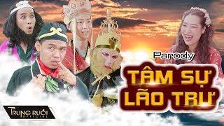 TÂM SỰ LÃO TRƯ - TÂY DU KÝ LẠ TRUYỆN | Parody Nhạc Chế