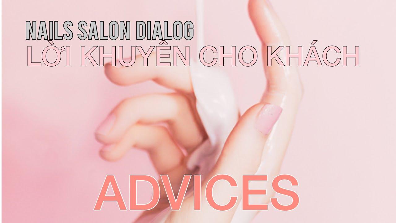 Hội thoại Tiếng Anh ngành Nails #4-Lời Khuyên-Advices