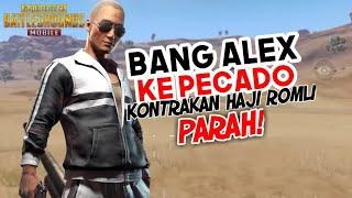 BANG ALEX DI KONTRAKAN HAJI ROMLI-KOCAK-PUBG MOBILE INDONESIA