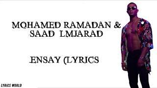 Mohamed Ramadan & Saad Lamjarred - Ensay (Lyrics)