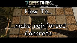 How To Make Reinforced Concrete | 7 Days To Die Guide
