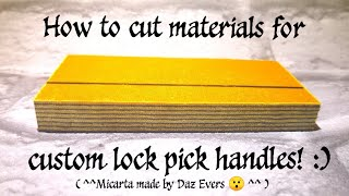 How to cut straight lines for Custom Lock Pick handle materials :)