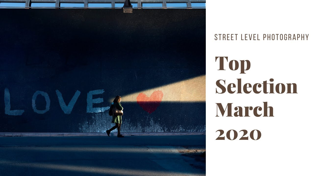 Street Photography: Top Selection - March 2020 -