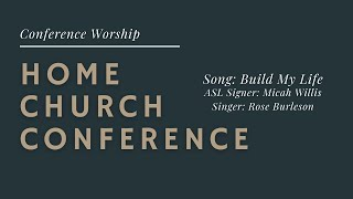 Home Church Conference Worship: Build My Life ASL