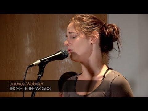 Lindsey Webster: 'Those Three Words'