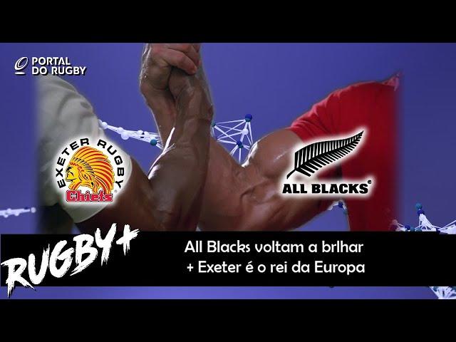 All Blacks voltam a brilhar + Exeter campeão europeu