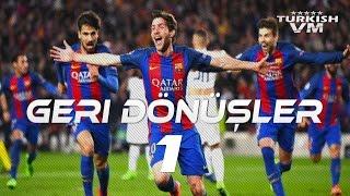 Futbol Tarihinin Efsane Geri Dönüşleri • Part 1 • HD