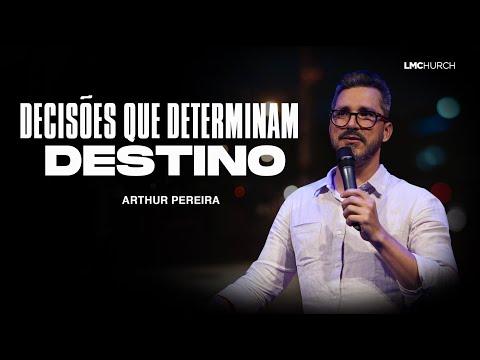 DECISÕES QUE DETERMINAM DESTINOS | ARTHUR PEREIRA - LAGOINHA MIAMI CHURCH