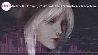 [Music TV] Nadro ft. Timmy Commerford -Jaytee - Paradise | No Copyright  Music 🔊💜