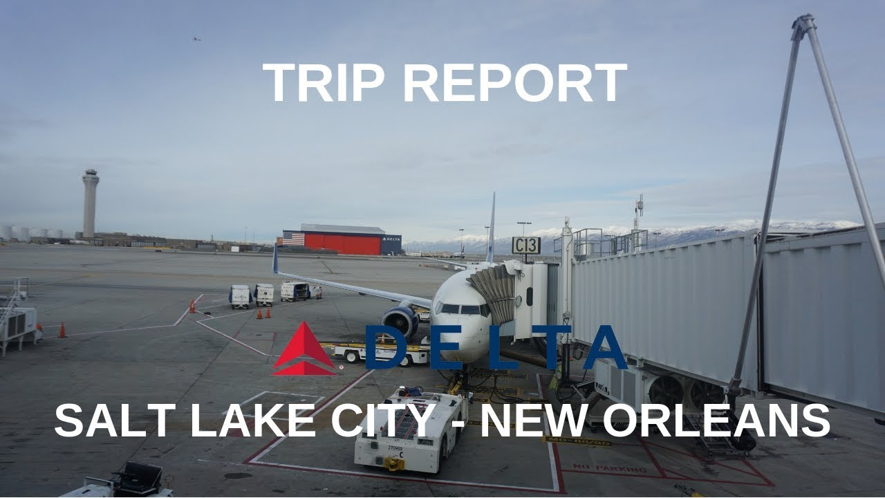 trip report salt lake city slc to new orleans msy delta air lines b737 832 comfort youtube trip report salt lake city slc to new orleans msy delta air lines b737 832 comfort