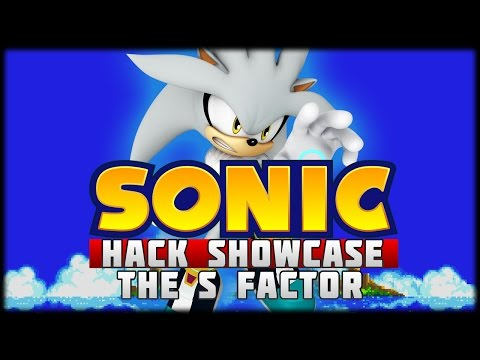 The Sonic Hack Showcase - Special : S Factor!