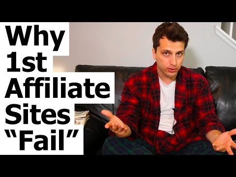 "Failing At Affiliate Marketing? Why 1st Affiliate Sites Usually ""Fail""..."