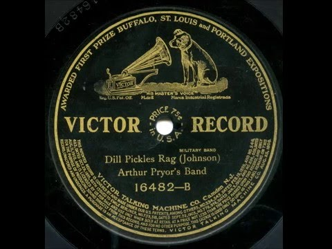 DILL PICKLES RAG, Arthur Pryor's Band v.1909