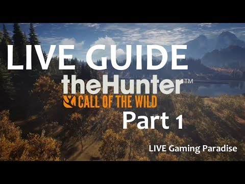 theHunter: Call of the Wild LIVE Guide - Part 1 - The First Steps