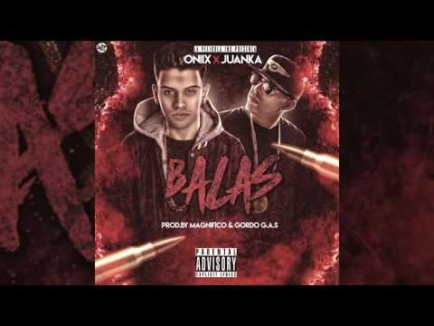 Oniix Ft Juanka - Balas (Audio Oficial)