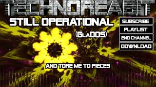 Technoreabit - Still Operational (GlaDOS) [Trance/Electro, Free Download] + Visuals