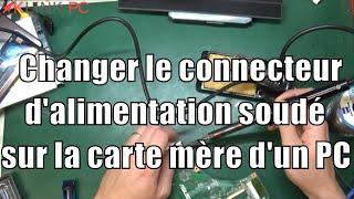 [TUTO] Comment changer le connecteur d'alimentation soudé sur la carte mère d'un pc portable