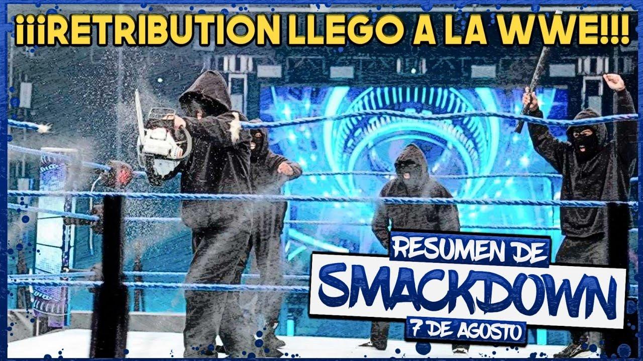 Resumen de Smackdown del 7 de Agosto del 2020: Retribution Debutó Causando el Caos en WWE