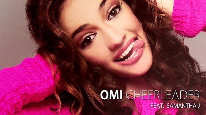 omi feat samantha j  cheerleader audio