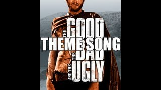 The Good, The Bad And The Ugly - Theme Song HD