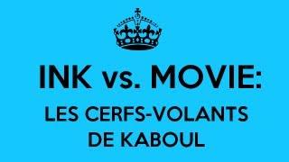 Ink vs. Movie: Les Cerfs-volants de Kaboul