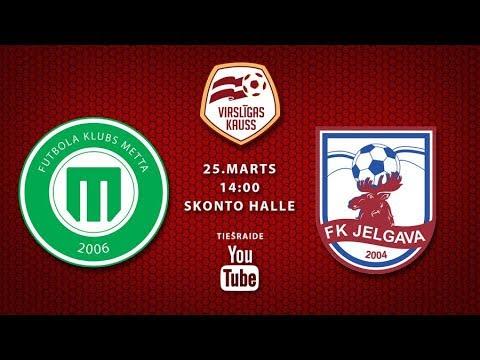 Virslīgas kauss: FK Metta/Latvijas Universitāte - FK Jelgava