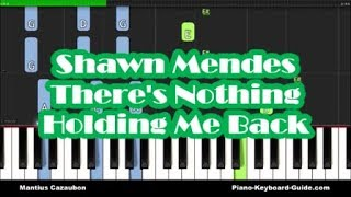 There's Nothing Holding Me Back by Shawn Mendes - Slow Piano Tutorial