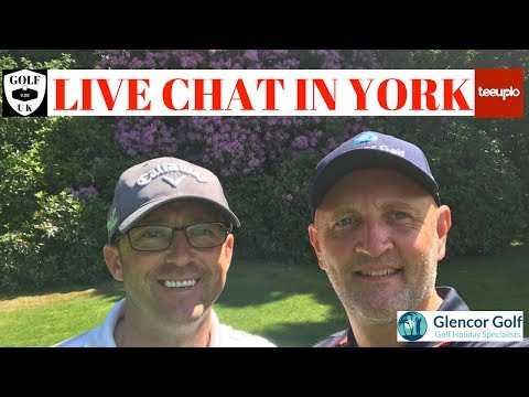 GOLF VLOGS UK LIVE FROM YORK
