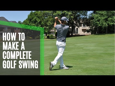 How to Make a Complete Golf Swing