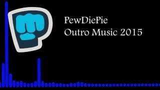 PewDiePie Outro Music 2015