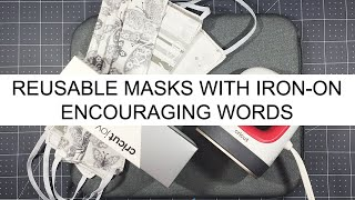 Adding Words to Washable Reusable Fabric Face Masks with Cricut Joy Iron-On and Mini EasyPress