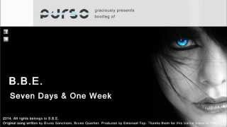 Download B.B.E. - Seven Days & One Week (Purso Bootleg 2014) MP3 song and Music Video