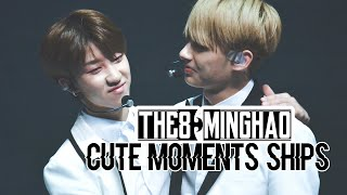 THE8 (MINGHAO) CUTE MOMENTS AND SHIPS
