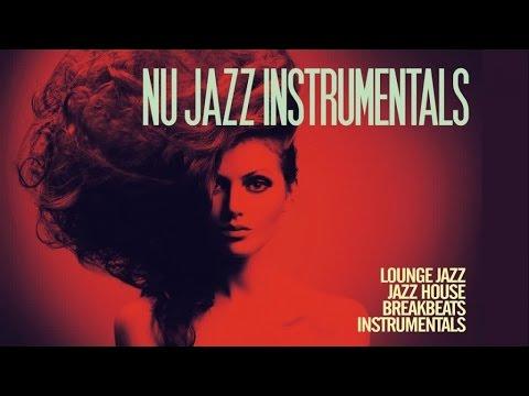 Nu Jazz Instrumentals - Non Stop H.Q. - 2 hours of lounge jazz house breakbeatz