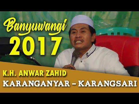 Ceramah Lucu KH Anwar Zahid - Karanganyar- Karangsari Sempu Banyuwangi 2017 Full