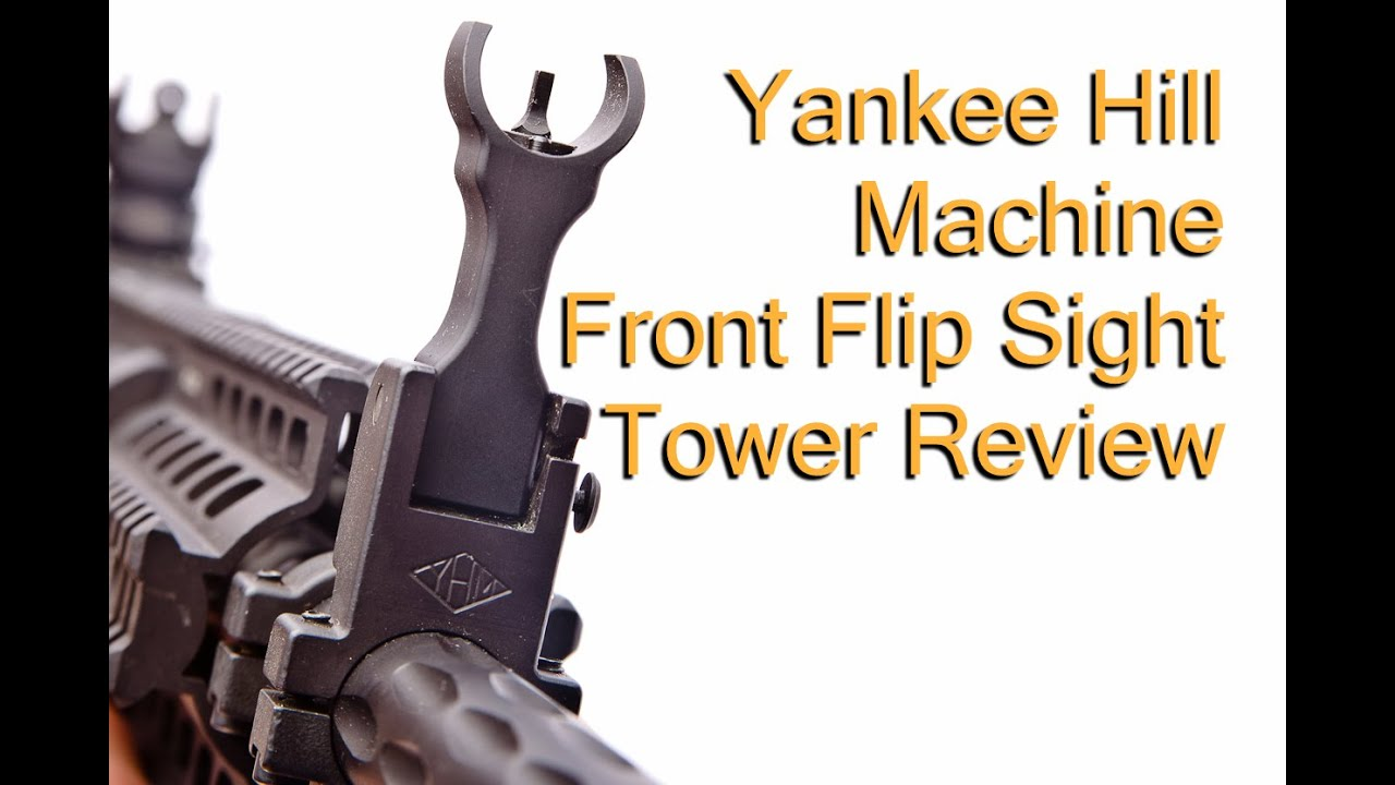 Yankee Hill Machine Front Flip Sight Tower Review