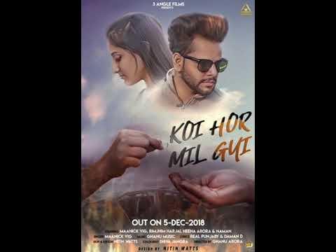 Latest Punjabi Song Koi Hor Mil Gyi  Maanick Vig  Daman D  Real Punjabi