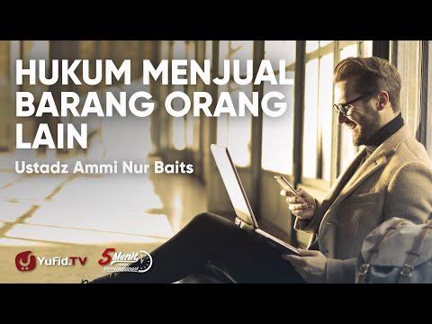 Hukum Menjual Barang Orang Lain : Hak Seorang Marketer - Ustadz Ammi Nur Baits