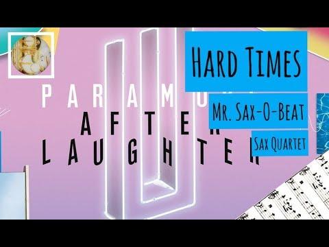 Hard Times - Paramore (Sax Quartet)