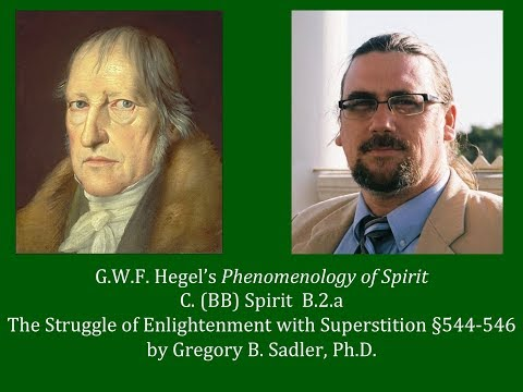 Half Hour Hegel: Phenomenology of Spirit (Struggle of Enlightenment with Superstition, sec. 544-546)